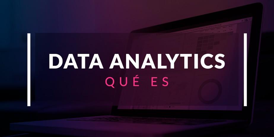 Qué es Data Analytics
