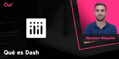 ¿Qué es Dash? Conoce sus características principales