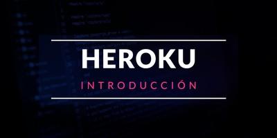 Introducción a Heroku