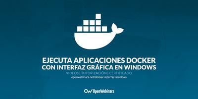 Ejecuta aplicaciones Docker con interfaz gráfica en Windows