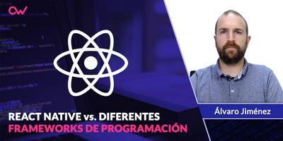 Comparativa entre React Native y diferentes frameworks de programación