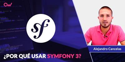 ¿Por qué usar Symfony 3?