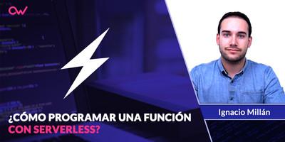 Cómo programar tu primera función para Serverless