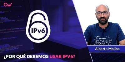 Por qué debemos usar IPv6