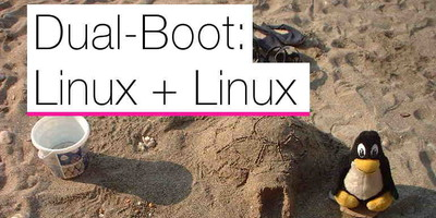 Dual-Boot: Linux + Linux