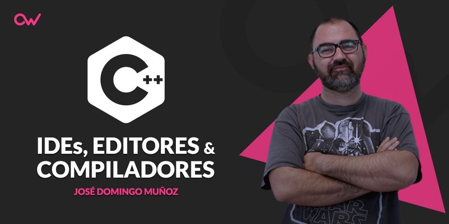 Principales IDEs, editores de texto y compiladores para C++
