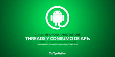 Curso de Android Annotations: Threads y consumo de APIs