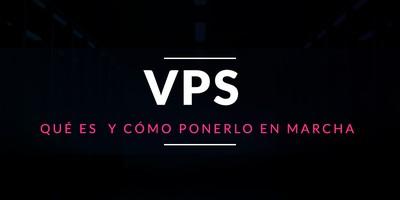 Qué es un VPS y cómo ponerlo en marcha