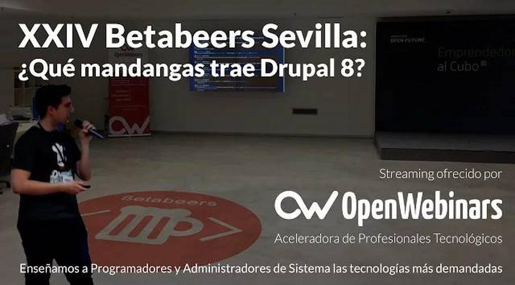 Vídeo: BetaBeers Sevilla edición XXIV: ¿Qué mandangas trae Drupal 8?
