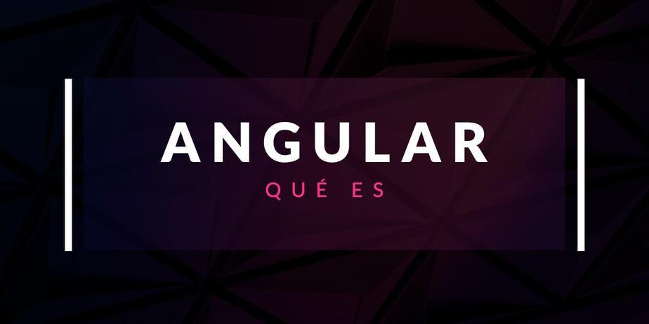 Qué es Angular