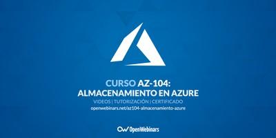 Curso AZ-104 Parte 7: Almacenamiento en Azure