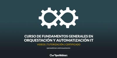 Fundamentos Generales: Orquestación y Automatizacion IT