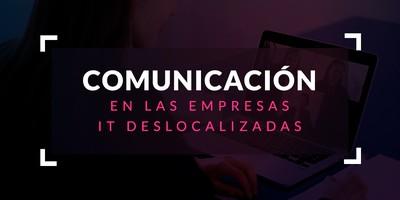 Comunicación en las empresas IT deslocalizadas