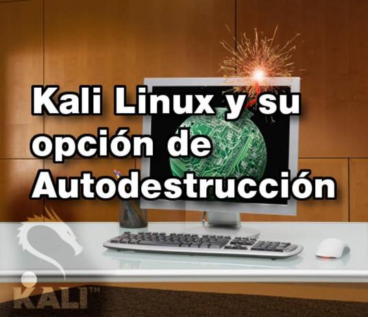 Kali-Linux, su opción de autodestrucción y pasos para una alternativa