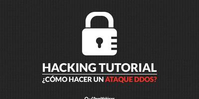 Hacking tutorial: Cómo hacer ataque DDoS
