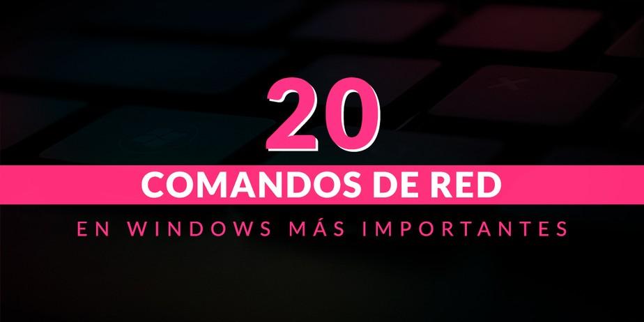 20 comandos de red más importantes en Windows