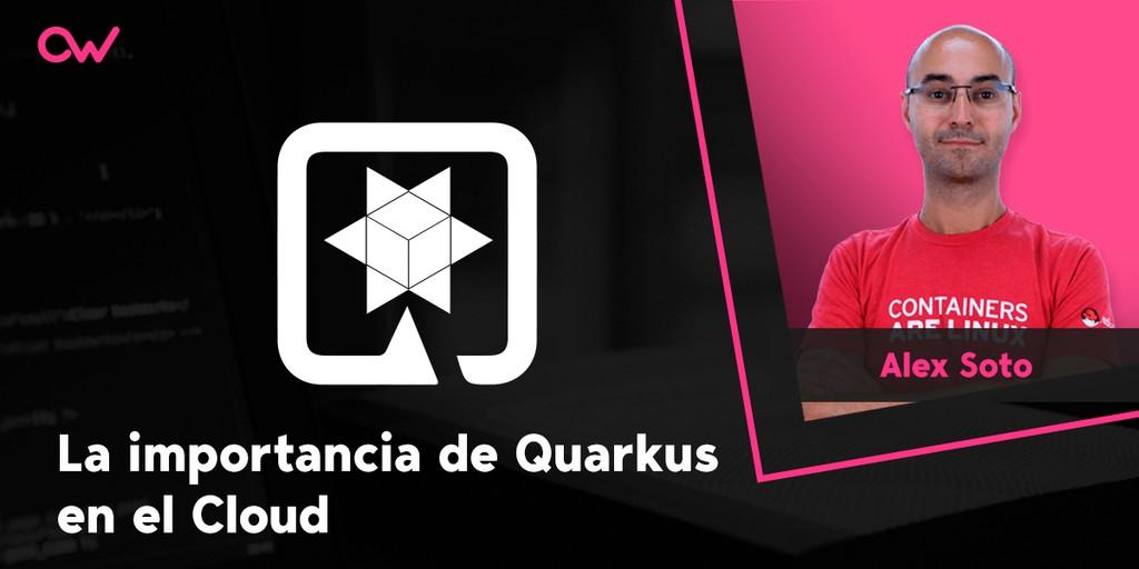 La importancia de Quarkus en el Cloud