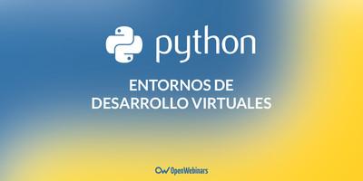 Entornos de desarrollo virtuales con Python 3