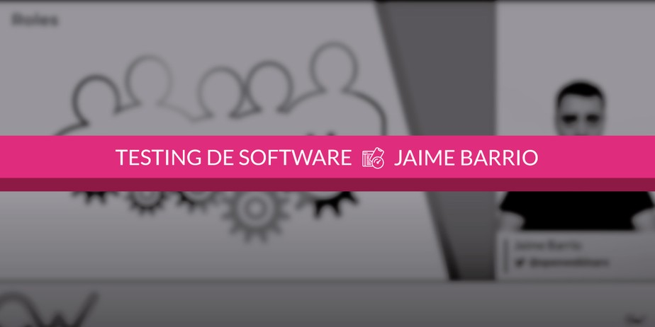 Qué es un Tester de Software y cuáles son sus tareas principales