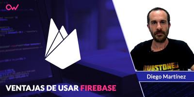 Ventajas de usar Firebase
