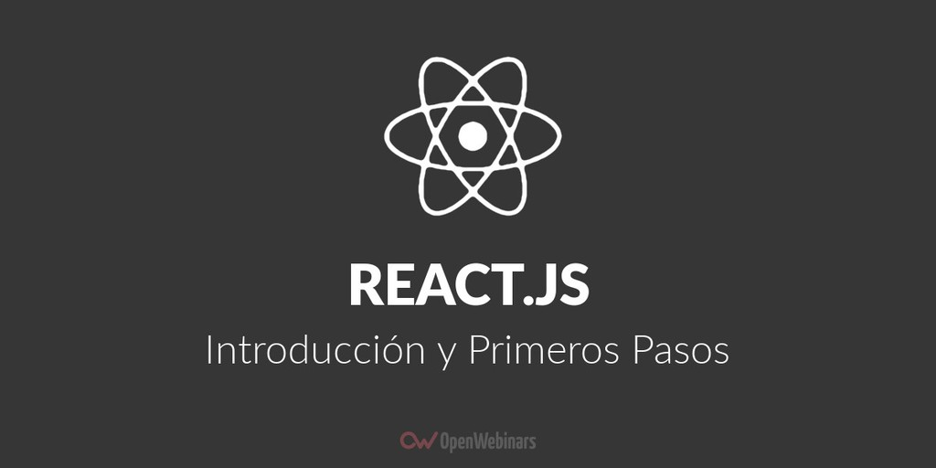 ReactJS: Introducción y Primeros Pasos