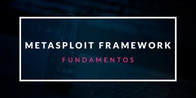 Fundamentos de Metasploit Framework