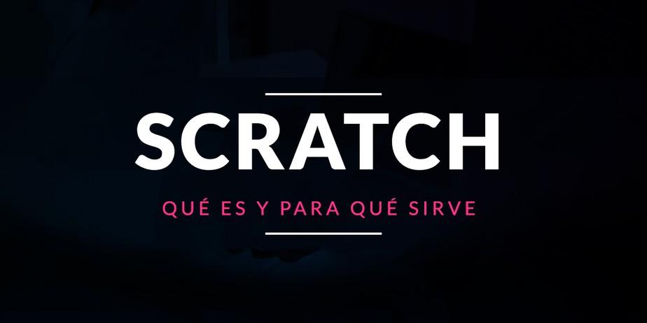 Qué es Scratch y para qué sirve
