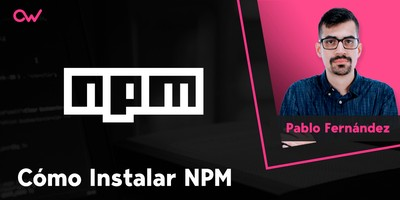 Cómo instalar npm