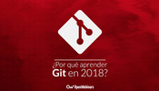 Por qué debes aprender Git en 2018