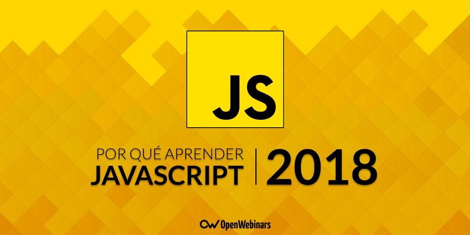 Por qué aprender JavaScript en 2018