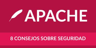 8 Consejos de seguridad servidores Apache