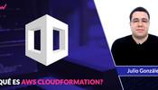 ¿Qué es AWS CloudFormation?