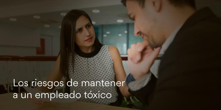 Los riesgos de mantener a un empleado tóxico