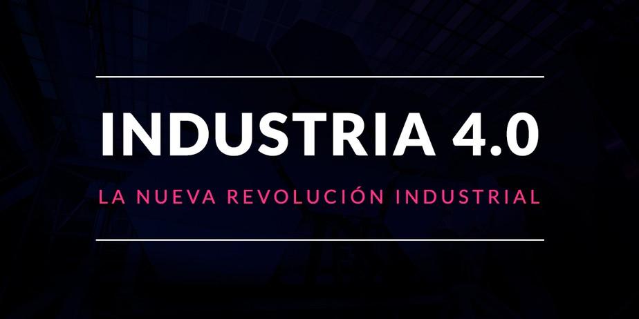 La Industria 4.0, la nueva Revolución Industrial