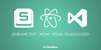 Sublime Text, Atom o Visual Studio Code, ¿cuál elegir?