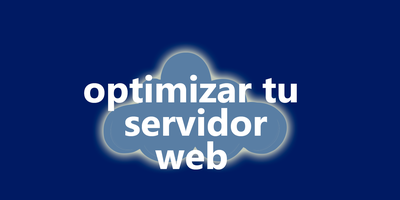 Optimiza tu Servidor Web para recibir Miles de Visitantes