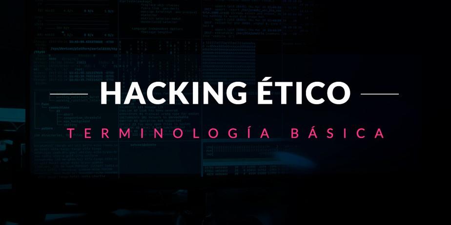 Terminología básica en hacking ético