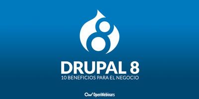 10 beneficios para tu empresa con Drupal 8
