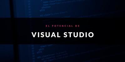 El potencial de Visual Studio
