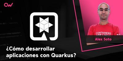 Cómo desarrollar aplicaciones con Quarkus