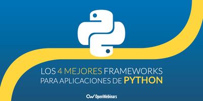 Los 4 mejores frameworks para aplicaciones de Python