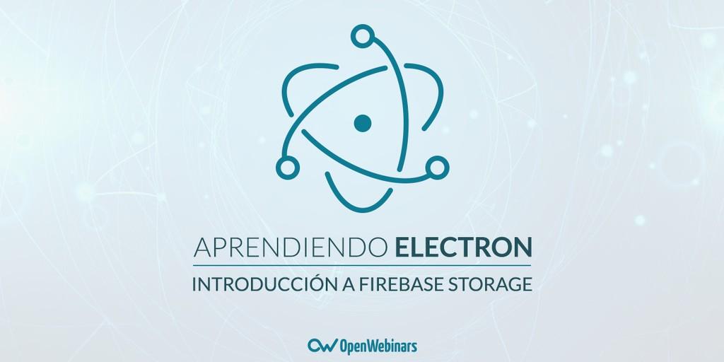 Tutorial de Electron: Introducción a Firebase Storage