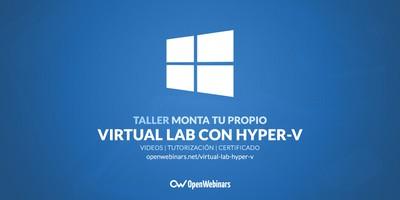 Monta tu propio Virtual Lab con Hyper-V