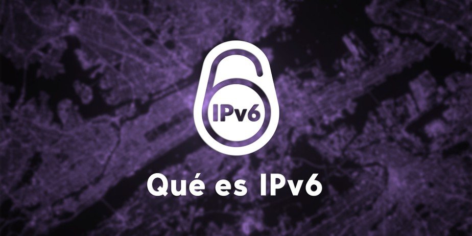 Que es IPv6 (Internet Protocol version 6)