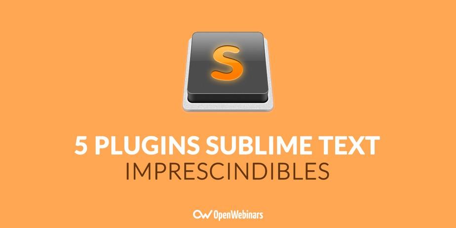 5 plugins imprescindibles para Sublime Text