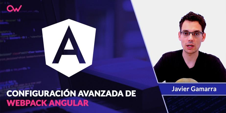 Configuración avanzada de Webpack Angular