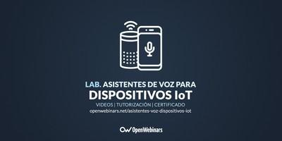 Laboratorio de Asistentes de voz para dispositivos IoT