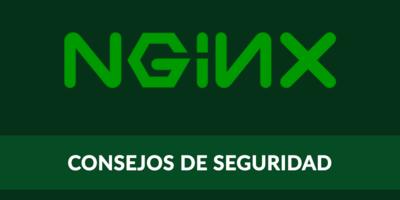 8 Consejos para Securizar Nginx