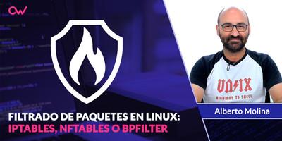 Filtrado de paquetes en Linux: Iptables, nftables y bpfilter