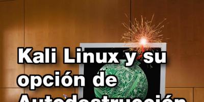 Kali-Linux, su opción de autodestrucción y 10 pasos para una alternativa...